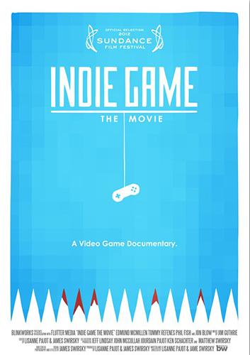 Cartel Indie Game The Movie cine documental sobre desarrollo de videojuegos independientes