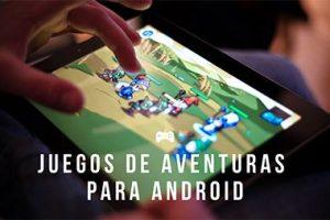 Listado juegos de aventuras android