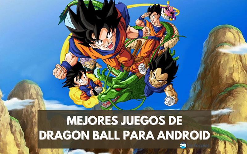 mejores juegos de dragon ball android