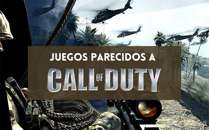 Juegos parecidos a Call of Duty