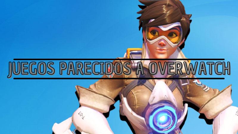 juegos parecidos a overwatch
